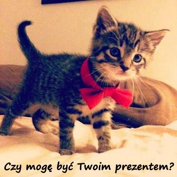 Czy mogę być Twoim prezentem?