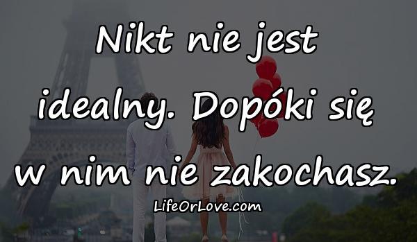 Nikt nie jest idealny. Dopóki się w nim nie zakochasz.