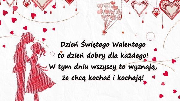 Dzień Świętego Walentego to dzień dobry dla każdego! W tym dniu wszyscy to wyznają, że chcą kochać i kochają!