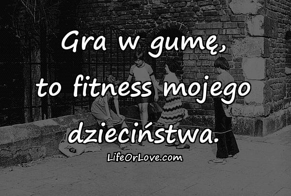 Gra w gumę, to fitness mojego dzieciństwa.