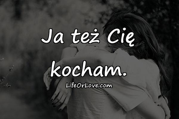 Ja też Cię kocham.