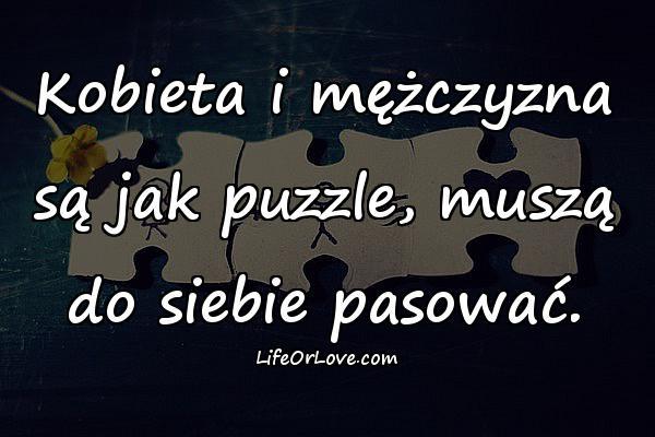 Kobieta i mężczyzna są jak puzzle, muszą do siebie pasować.