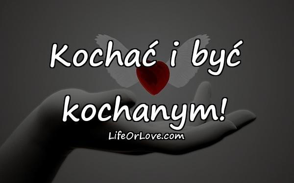 Kochać i być kochanym!