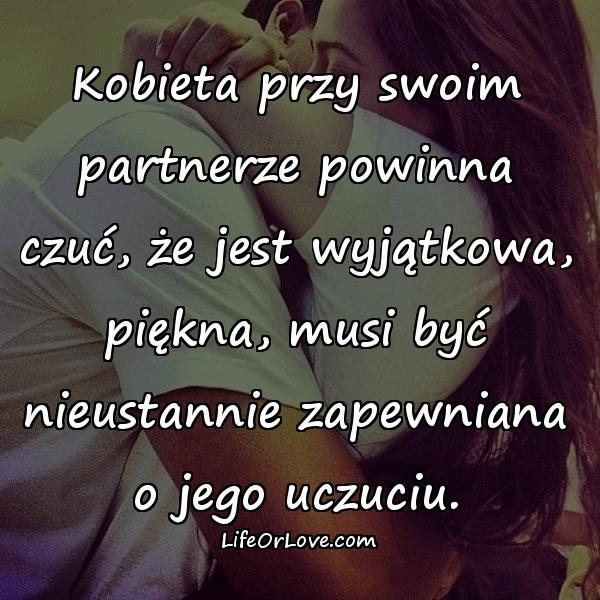 Kobieta przy swoim partnerze powinna czuć, że jest wyjątkowa, piękna, musi być nieustannie zapewniana o jego uczuciu.