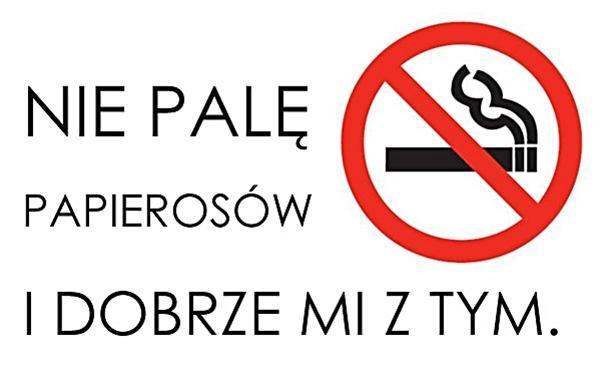 Nie palę papierosów i dobrze mi z tym!