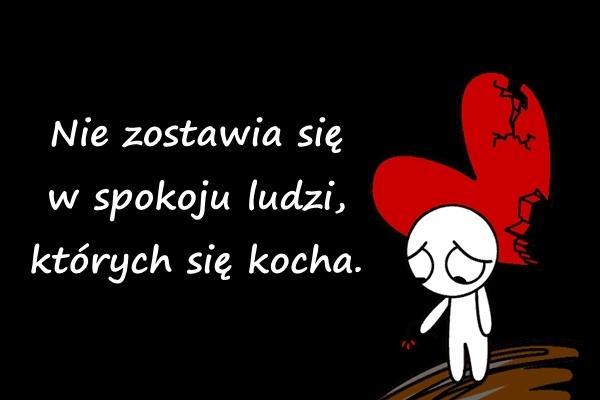 Nie zostawia się w spokoju ludzi, których się kocha.