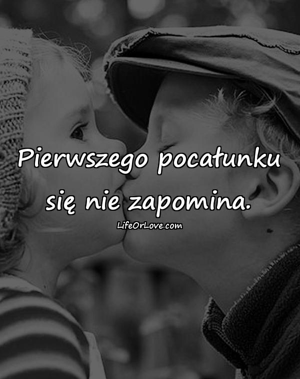 Pierwszego pocałunku się nie zapomina.