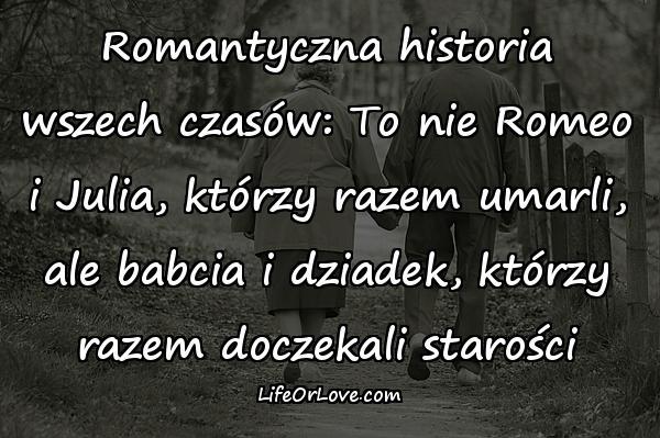 Romantyczna historia wszech czasów: To nie Romeo i Julia, którzy razem umarli, ale babcia i dziadek, którzy razem doczekali starości