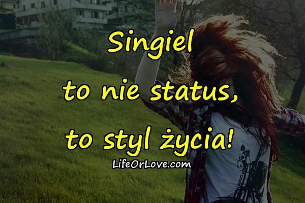 Singiel to nie status, to styl życia!