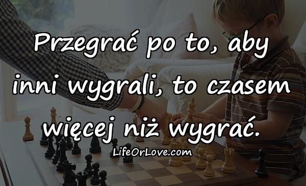 Przegrać po to, aby inni wygrali, to czasem więcej niż wygrać.