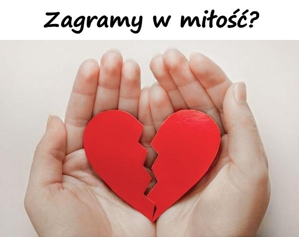 Zagramy w miłość?
